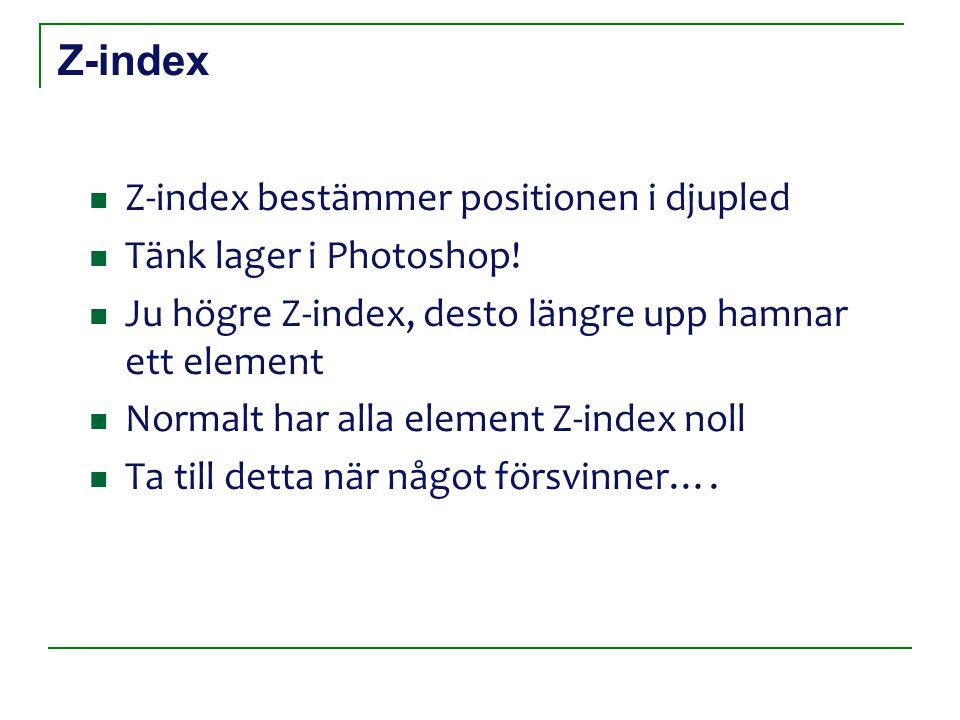 Z-index Z-index bestämmer positionen i djupled Tänk lager i Photoshop.