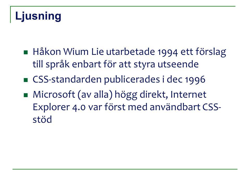 Uppdelning Struktur HTML 4.01 XHTML UtseendeCSS Beteende JavaScript (ECMAscript)