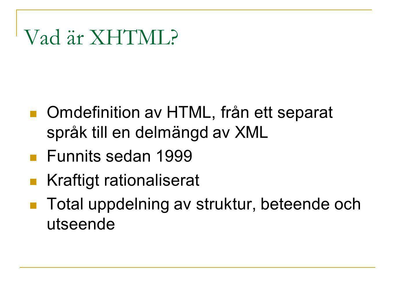 CSS Hacks and IE7 Vad händer vid ett * html.1.