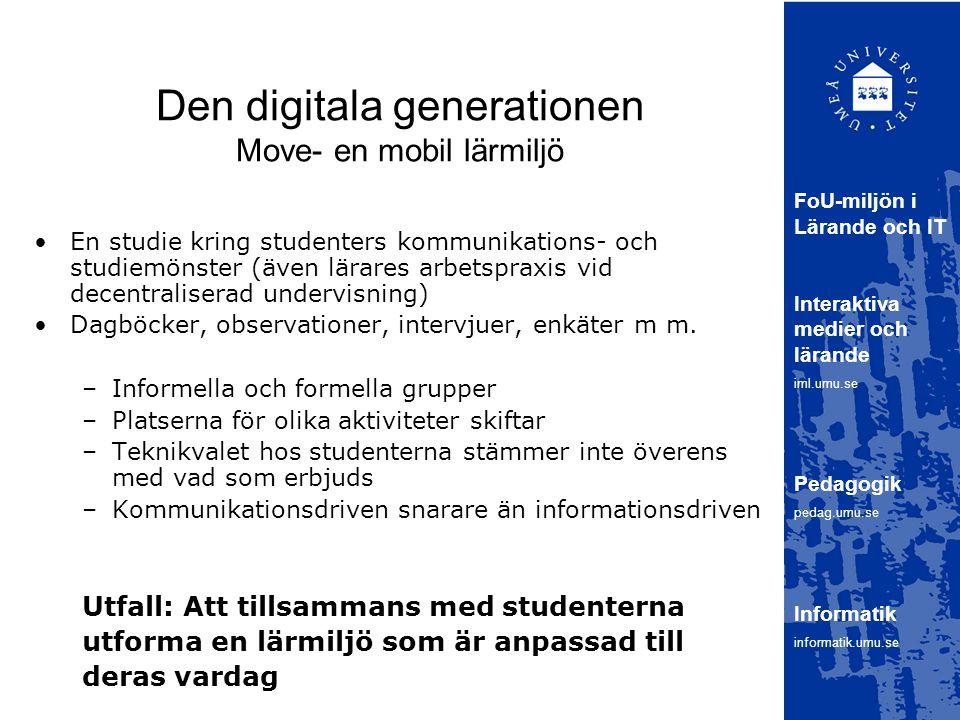 Den digitala generationen Move- en mobil lärmiljö En studie kring studenters kommunikations- och studiemönster (även lärares arbetspraxis vid decentra