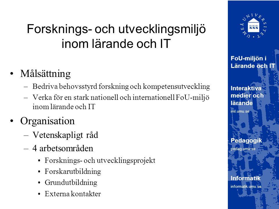 Forsknings- och utvecklingsmiljö inom lärande och IT Målsättning –Bedriva behovsstyrd forskning och kompetensutveckling –Verka för en stark nationell