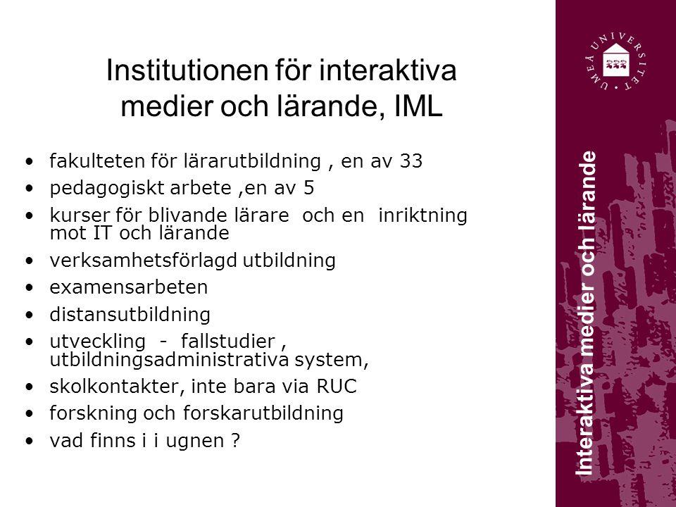 Utbildningar vid IML Våra kurser syftar till att den studerande utvecklar praktiska och teoretiska kunskaper om hur IT kan användas för att stödja lärande.
