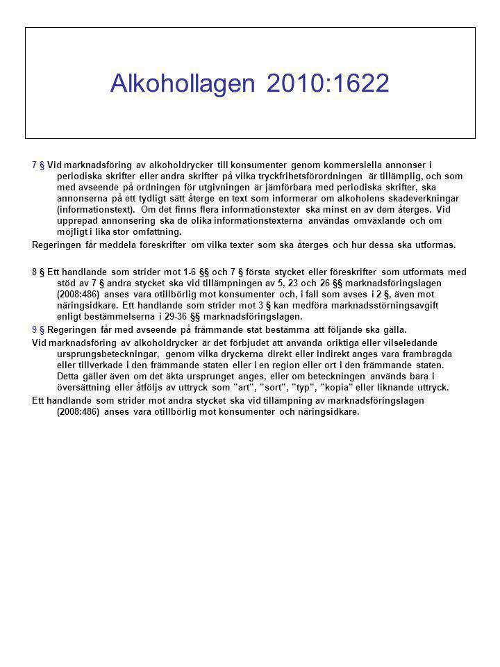 7 § Vid marknadsföring av alkoholdrycker till konsumenter genom kommersiella annonser i periodiska skrifter eller andra skrifter på vilka tryckfrihetsförordningen är tillämplig, och som med avseende på ordningen för utgivningen är jämförbara med periodiska skrifter, ska annonserna på ett tydligt sätt återge en text som informerar om alkoholens skadeverkningar (informationstext).