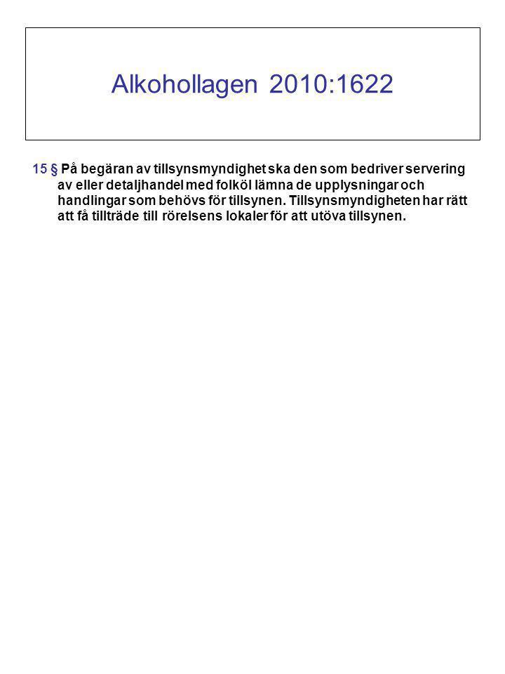 Alkohollagen 2010:1622 15 § På begäran av tillsynsmyndighet ska den som bedriver servering av eller detaljhandel med folköl lämna de upplysningar och handlingar som behövs för tillsynen.