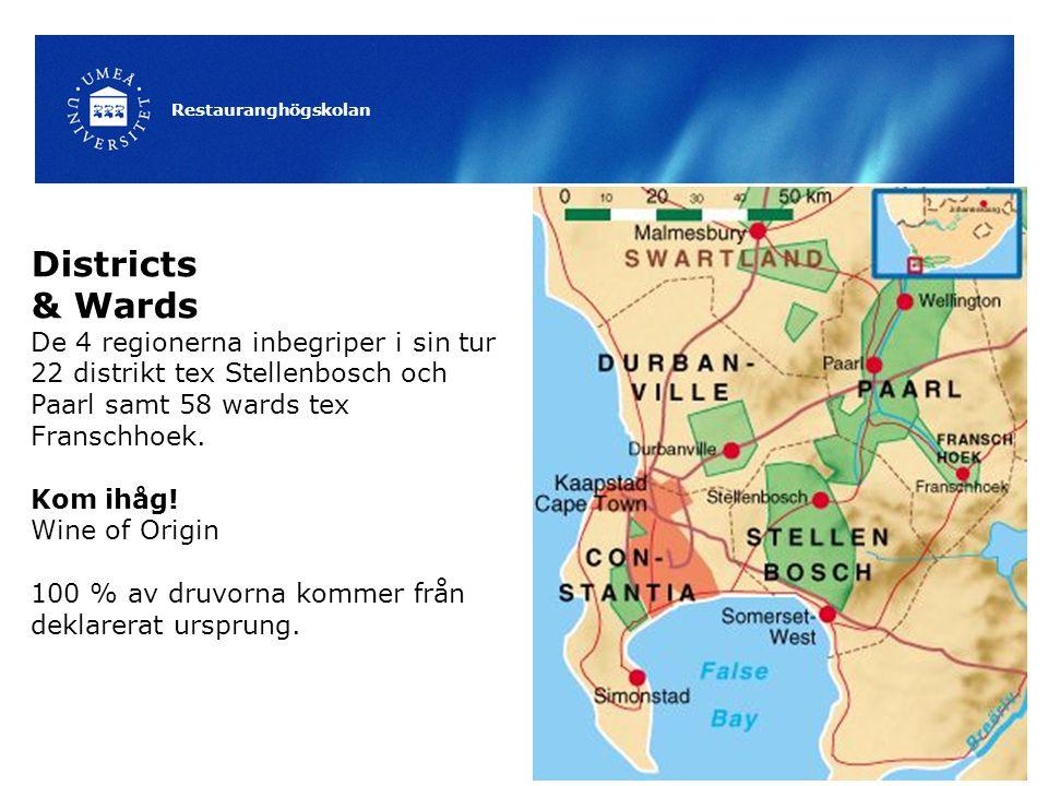 Restauranghögskolan 7 Districts & Wards De 4 regionerna inbegriper i sin tur 22 distrikt tex Stellenbosch och Paarl samt 58 wards tex Franschhoek. Kom