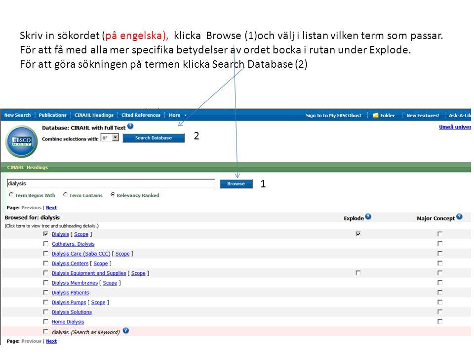 Skriv in sökordet (på engelska), klicka Browse (1)och välj i listan vilken term som passar.
