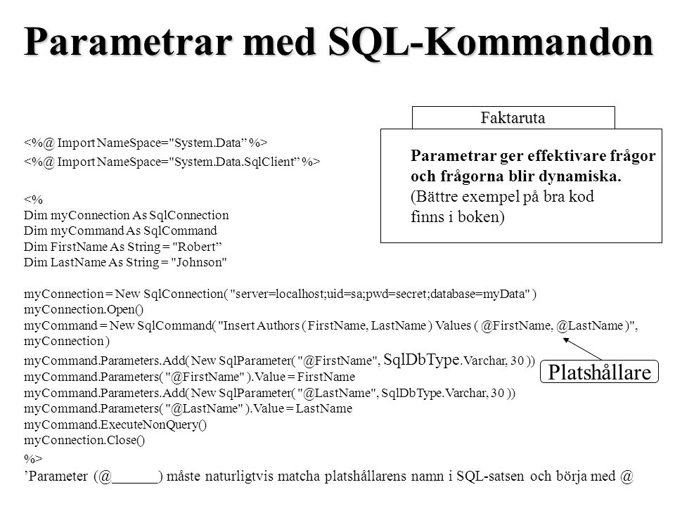 <% Dim myConnection As SqlConnection Dim myCommand As SqlCommand Dim FirstName As String =