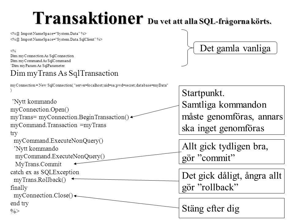 <% Dim myConnection As SqlConnection Dim myCommand As SqlCommand 'Dim myParam As SqlParameter Dim myTrans As SqlTransaction myConnection = New SqlConn