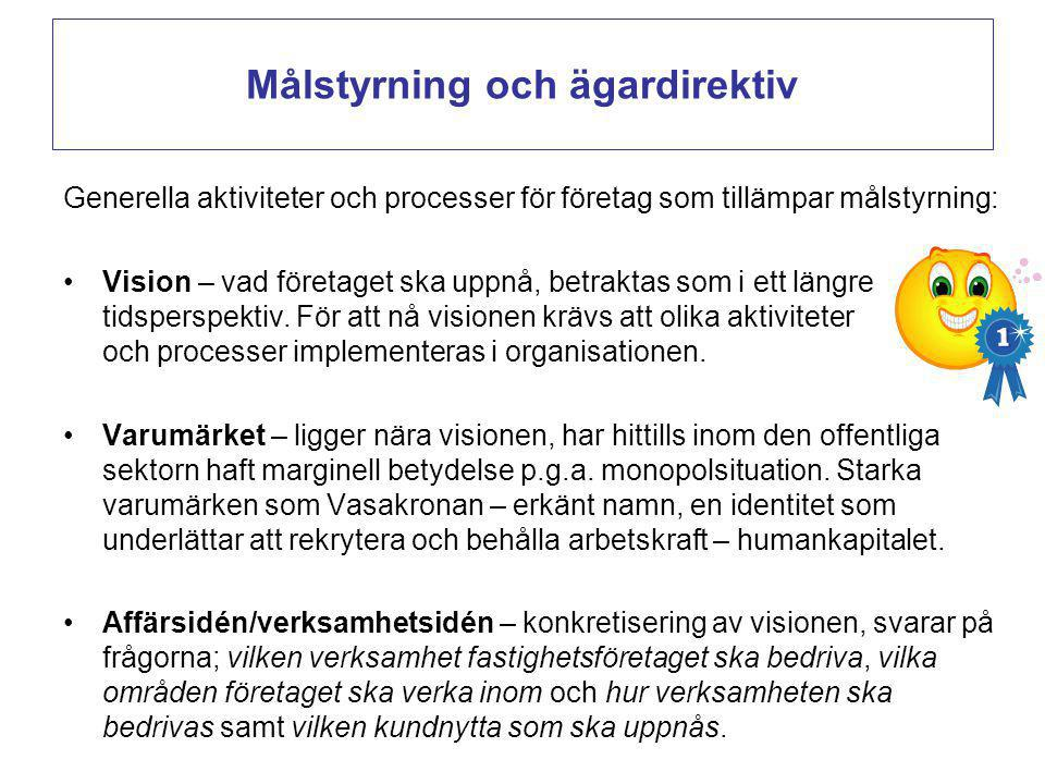 Målstyrning och ägardirektiv Generella aktiviteter och processer för företag som tillämpar målstyrning: Vision – vad företaget ska uppnå, betraktas so