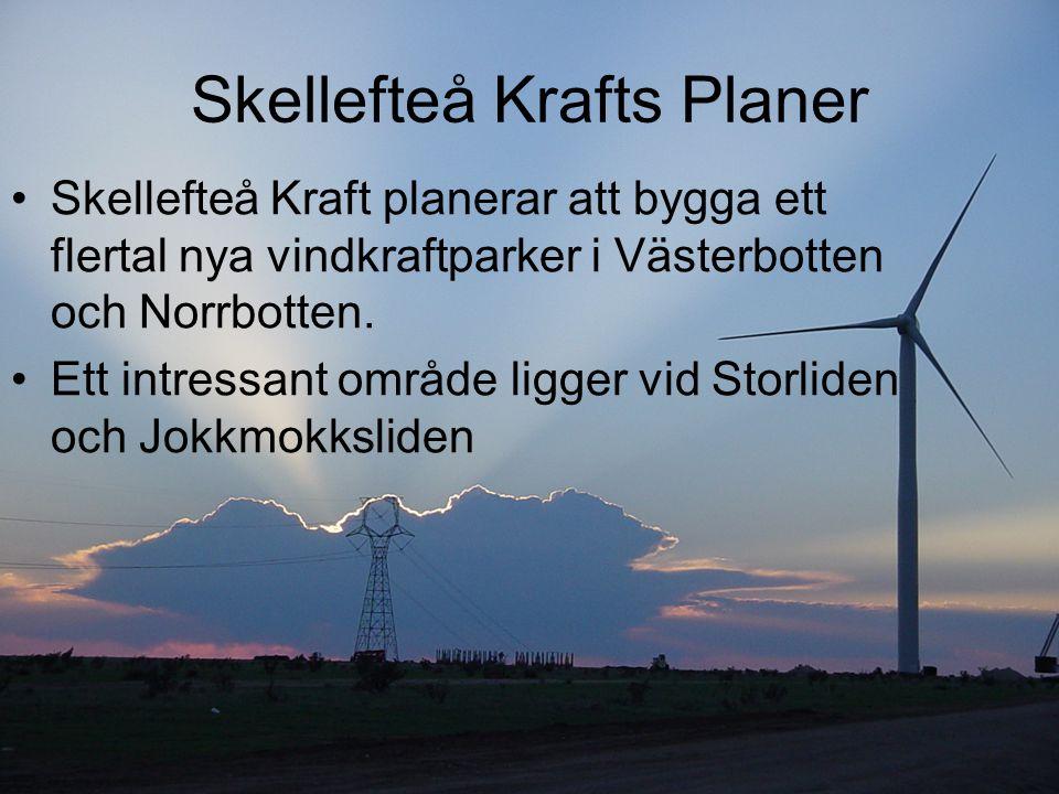 Skellefteå Krafts Planer Skellefteå Kraft planerar att bygga ett flertal nya vindkraftparker i Västerbotten och Norrbotten. Ett intressant område ligg