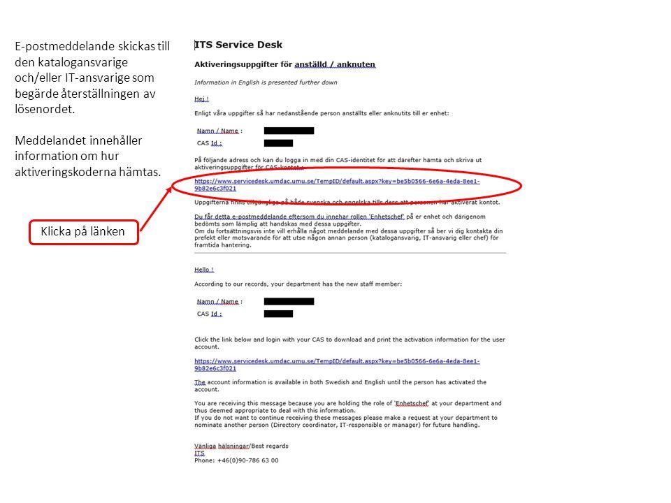 E-postmeddelande skickas till den katalogansvarige och/eller IT-ansvarige som begärde återställningen av lösenordet.