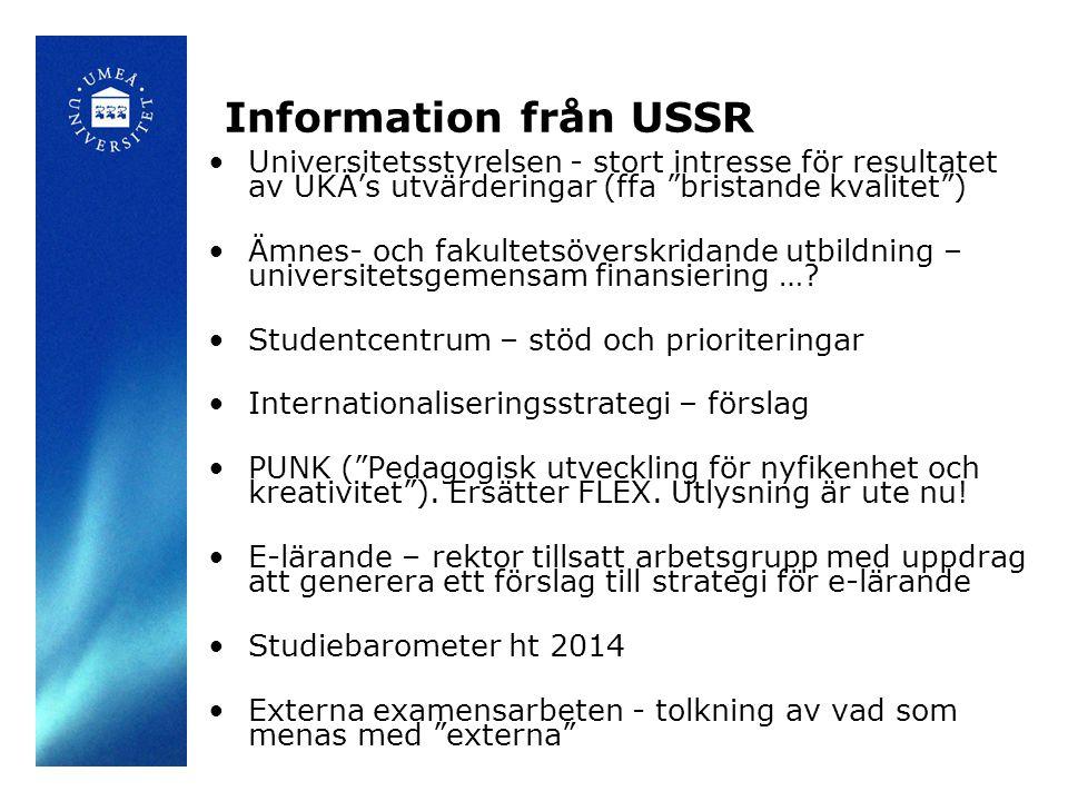 Information från USSR Universitetsstyrelsen - stort intresse för resultatet av UKÄ's utvärderingar (ffa bristande kvalitet ) Ämnes- och fakultetsöverskridande utbildning – universitetsgemensam finansiering ….
