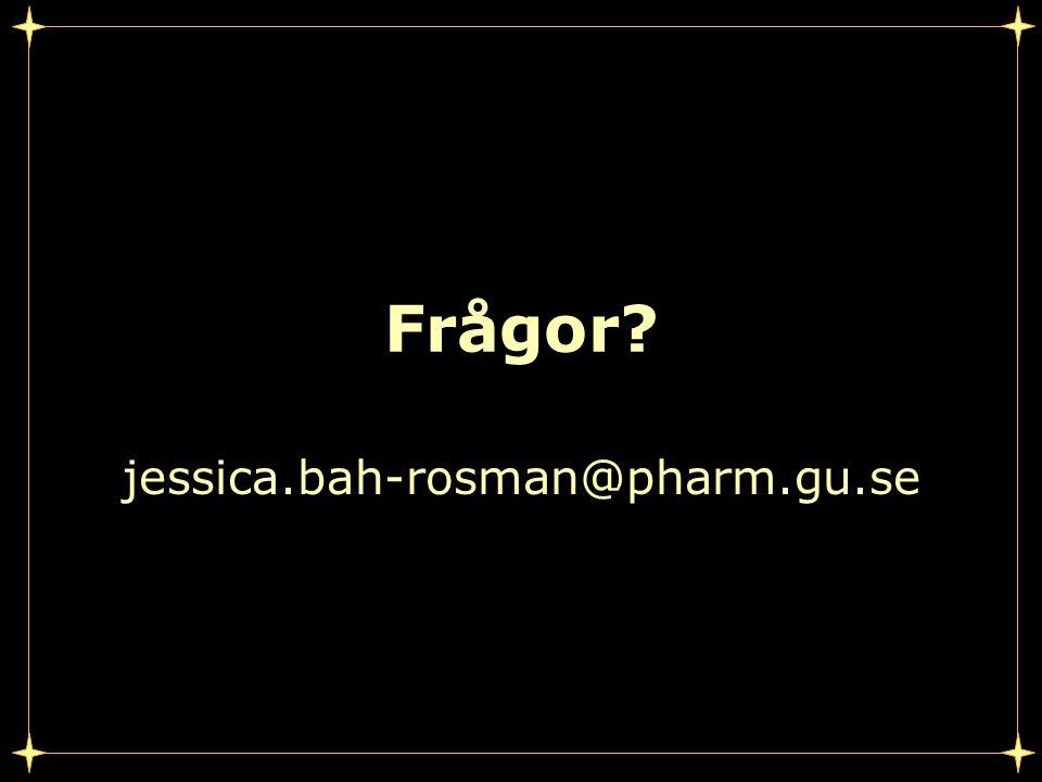 Frågor? jessica.bah-rosman@pharm.gu.se