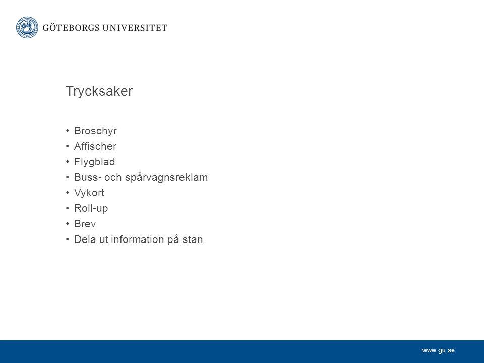 www.gu.se Trycksaker Broschyr Affischer Flygblad Buss- och spårvagnsreklam Vykort Roll-up Brev Dela ut information på stan