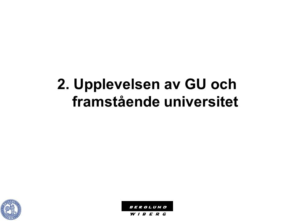 2. Upplevelsen av GU och framstående universitet