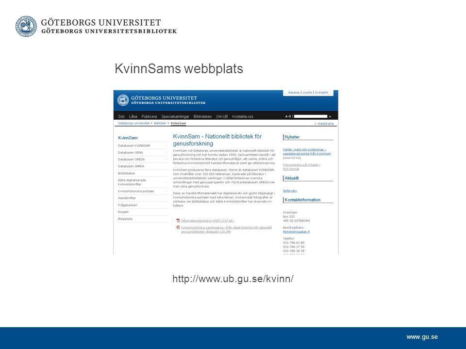www.gu.se Databasen KVINNSAM KVINNSAM är Nordens största databas för kvinno-, mans- och genusforskning.