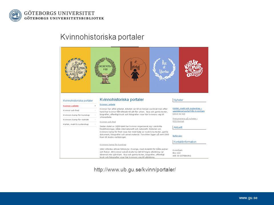 www.gu.se Kvinnohistoriska portaler http://www.ub.gu.se/kvinn/portaler/