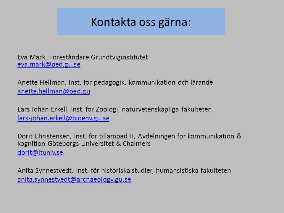 Kontakta oss gärna: Eva Mark, Föreståndare Grundtviginstitutet eva.mark@ped.gu.se eva.mark@ped.gu.se Anette Hellman, Inst. för pedagogik, kommunikatio
