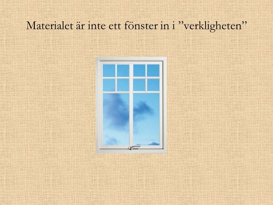 """Materialet är inte ett fönster in i """"verkligheten"""""""