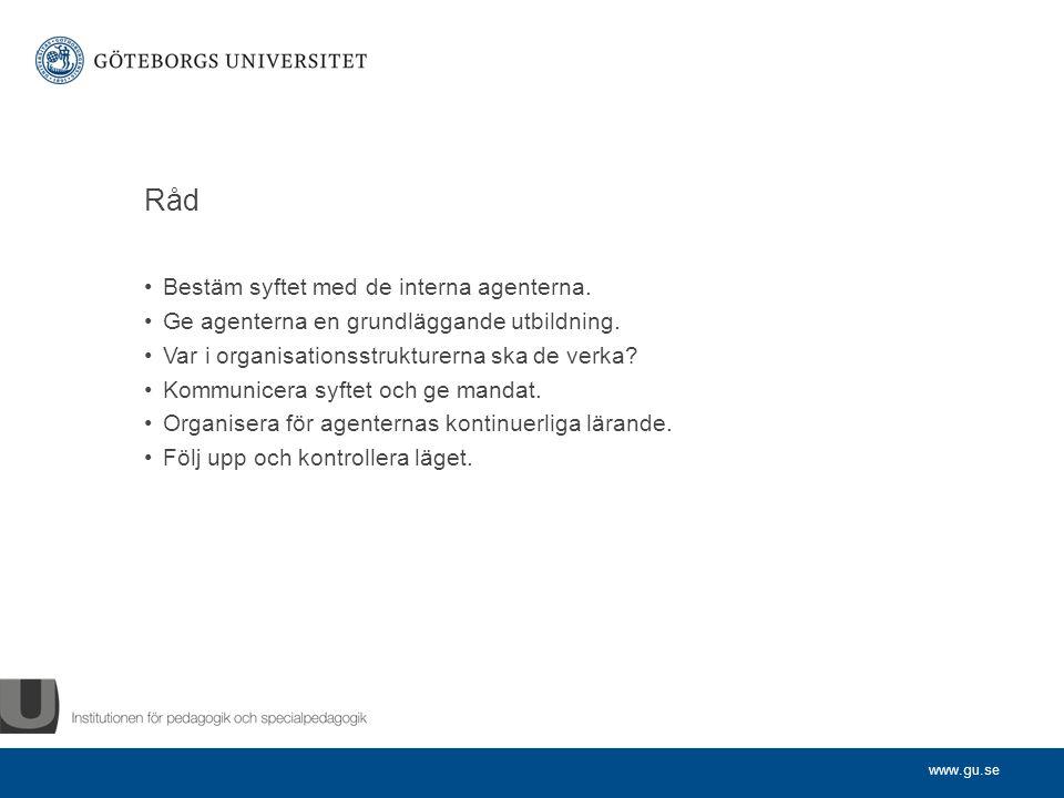 www.gu.se Råd Bestäm syftet med de interna agenterna.