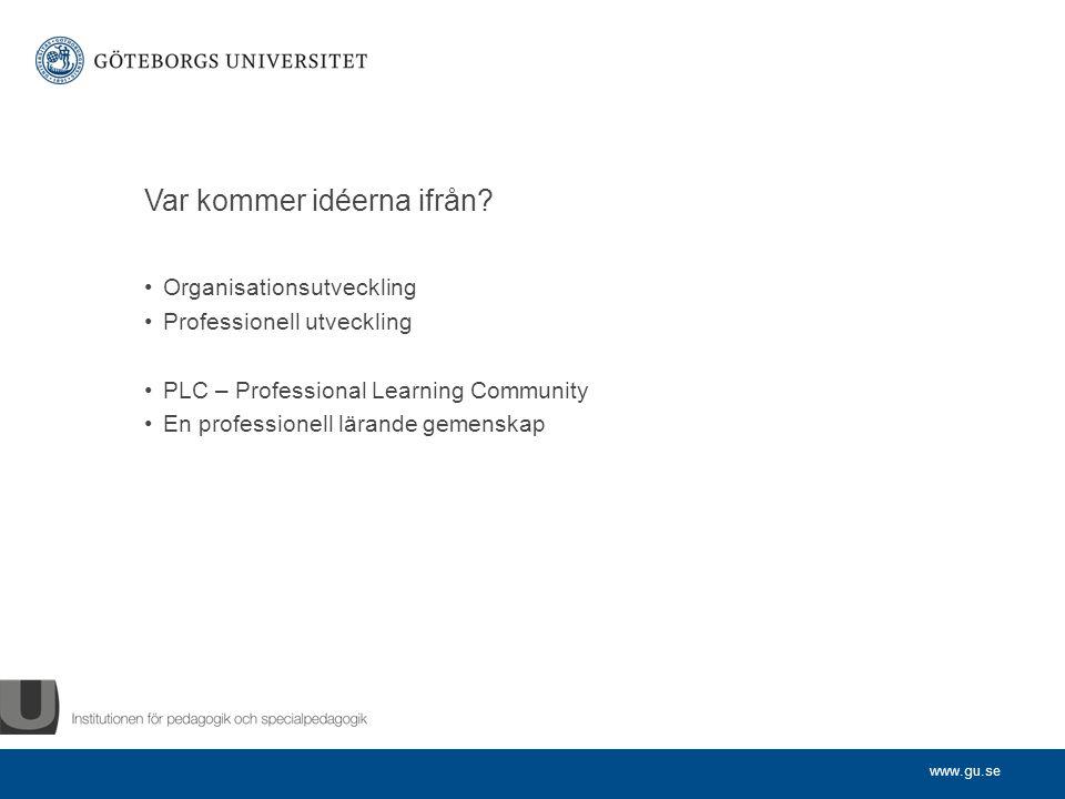 www.gu.se PLC Elevernas lärande Lärarnas lärande Undersökande lärande Ledarskap för lärande