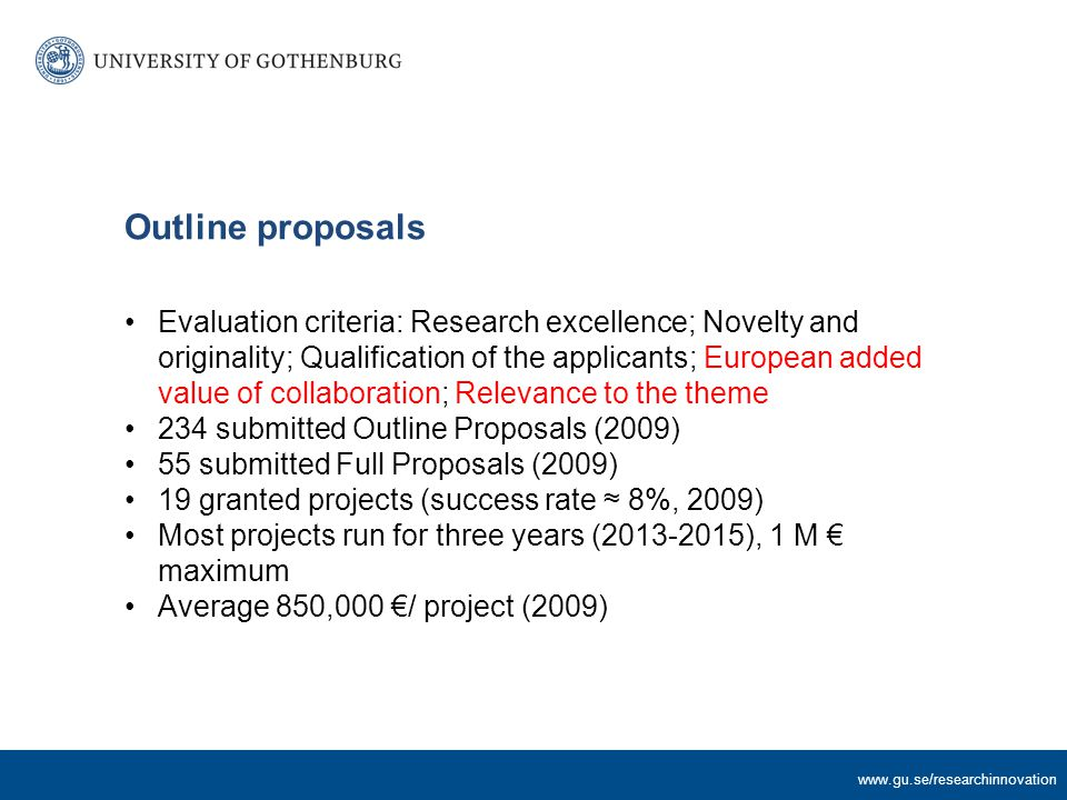 www.gu.se/researchinnovation Forskarinitierad/forskardriven forskning (bottom-up) ERC – European Research Council ERC Starting Grant ERC Advanced Grant Marie Curie ….