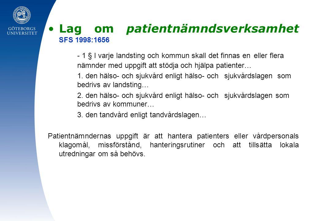 Lag om patientnämndsverksamhet SFS 1998:1656 - 1 § I varje landsting och kommun skall det finnas en eller flera nämnder med uppgift att stödja och hjä