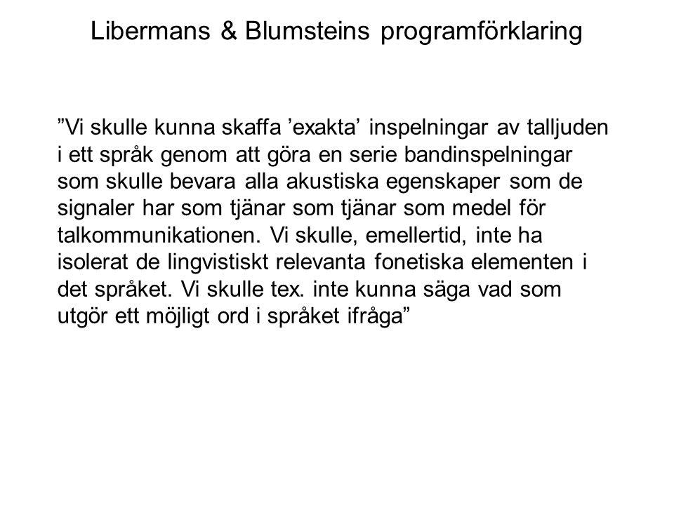"""Libermans & Blumsteins programförklaring """"Vi skulle kunna skaffa 'exakta' inspelningar av talljuden i ett språk genom att göra en serie bandinspelning"""
