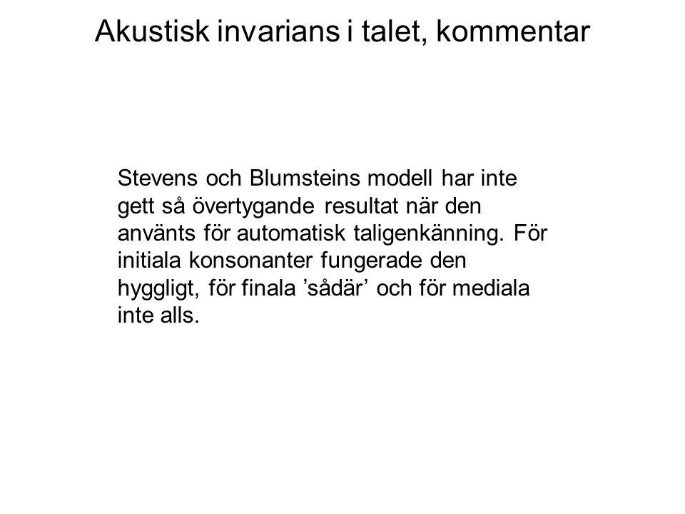 Akustisk invarians i talet, kommentar Stevens och Blumsteins modell har inte gett så övertygande resultat när den använts för automatisk taligenkännin