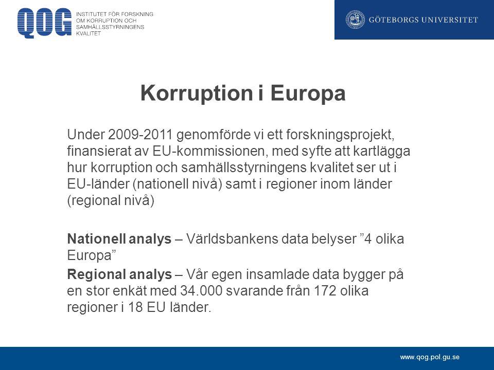 www.qog.pol.gu.se Korruption i Europa Under 2009-2011 genomförde vi ett forskningsprojekt, finansierat av EU-kommissionen, med syfte att kartlägga hur