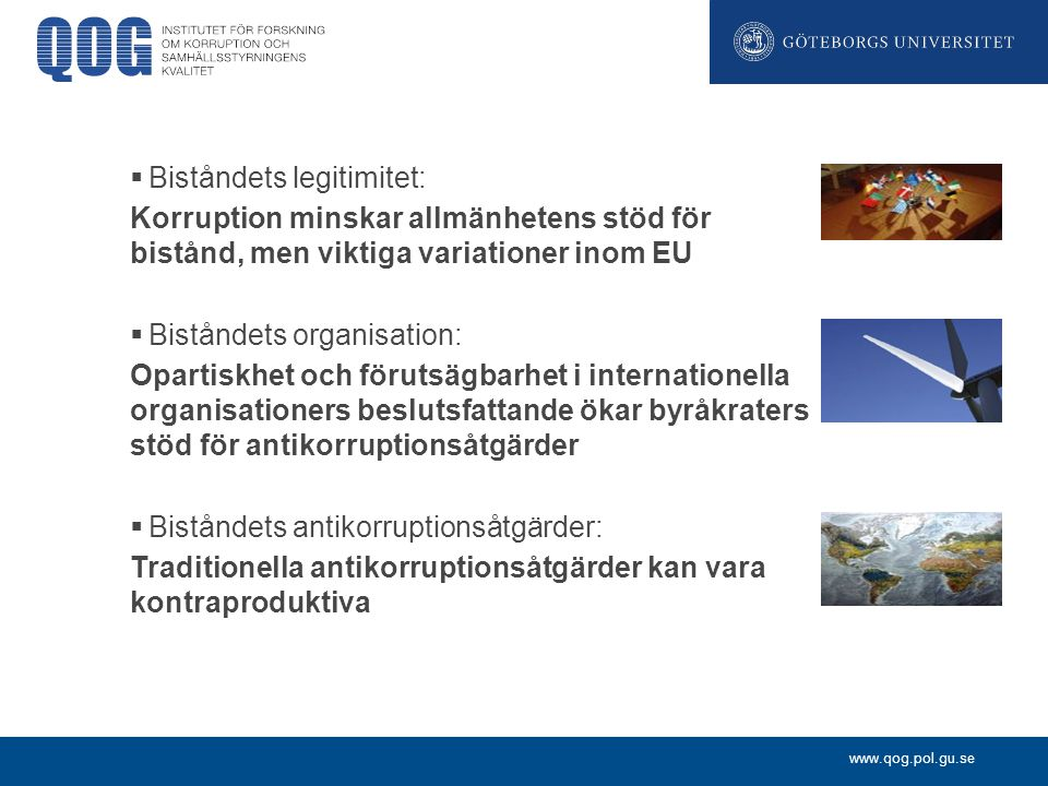 www.qog.pol.gu.se  Biståndets legitimitet: Korruption minskar allmänhetens stöd för bistånd, men viktiga variationer inom EU  Biståndets organisatio