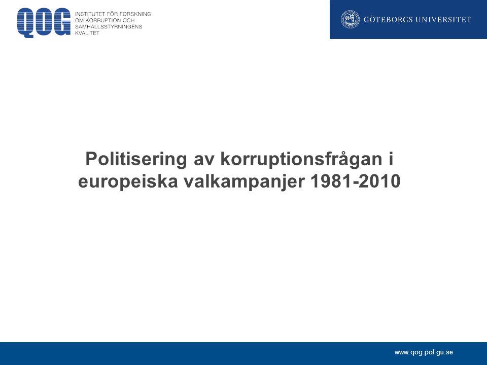 www.qog.pol.gu.se Politisering av korruptionsfrågan i europeiska valkampanjer 1981-2010