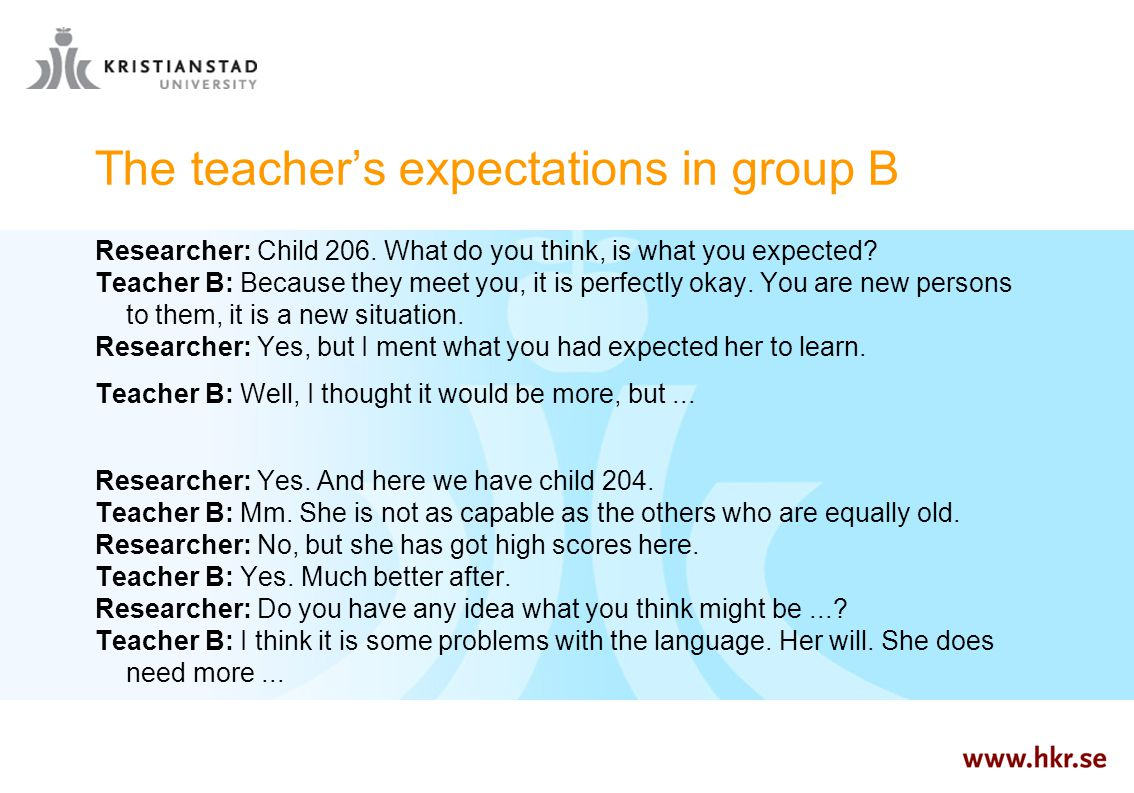 The teacher's expectations in group B Researcher: Child 206.