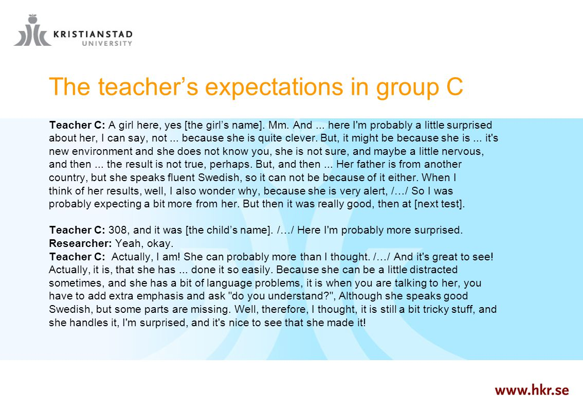 The teacher's expectations in group C Teacher C: A girl here, yes [the girl's name].