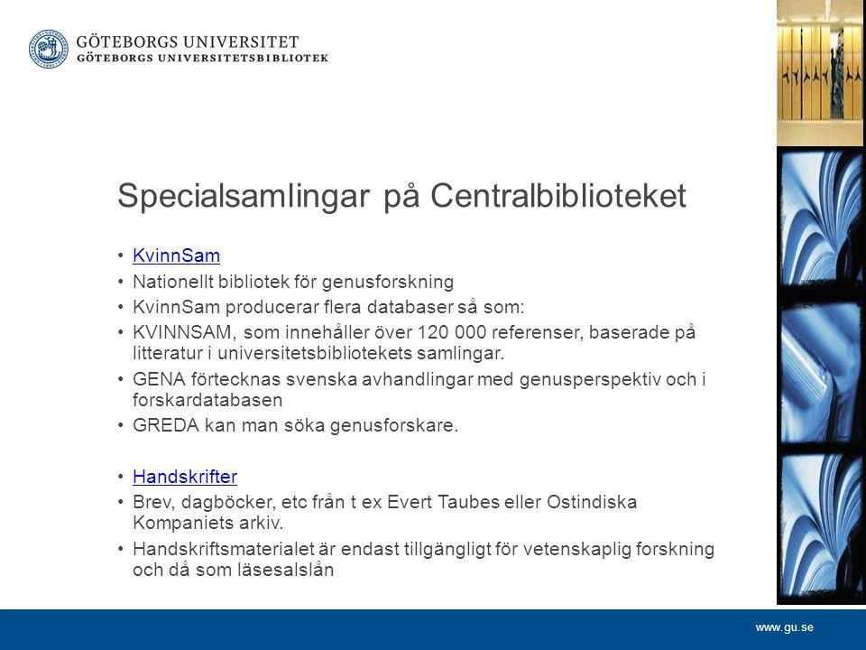 www.gu.se Kurs- och tidningsbiblioteket, KTB Vasagatan 2A Kursböcker inom samhällsvetenskap och ekonomi Dagstidningar - framför allt svenska dagstidningar på mikrofilm.