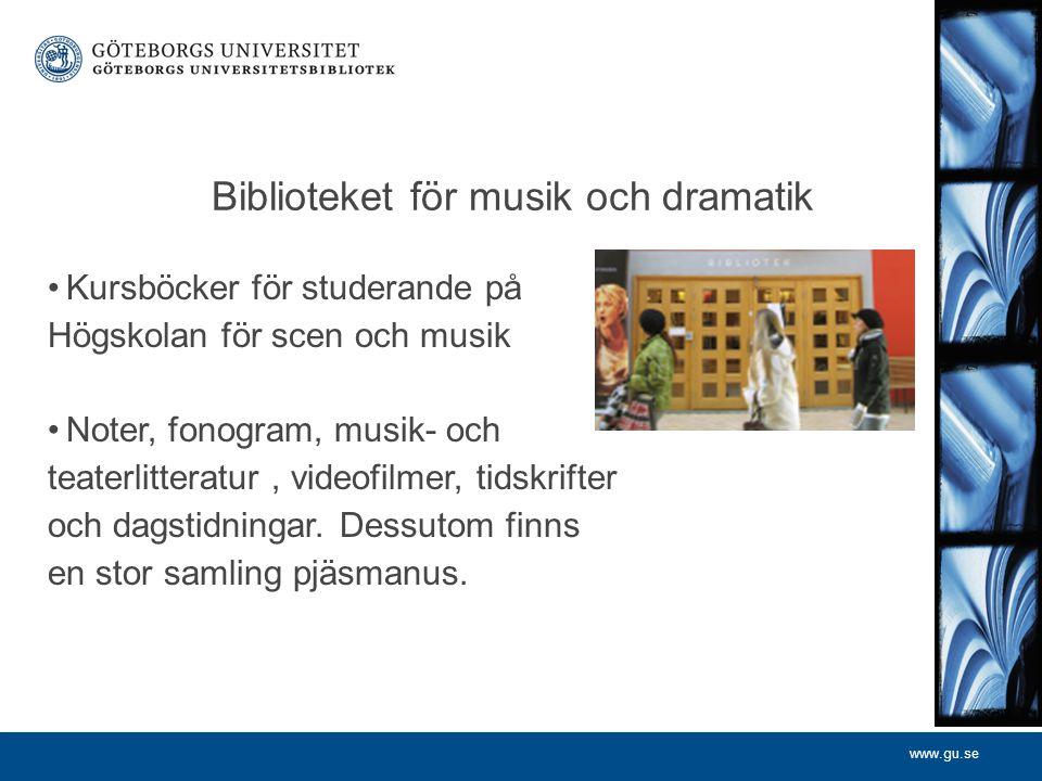 www.gu.se Biblioteket för musik och dramatik Kursböcker för studerande på Högskolan för scen och musik Noter, fonogram, musik- och teaterlitteratur, v