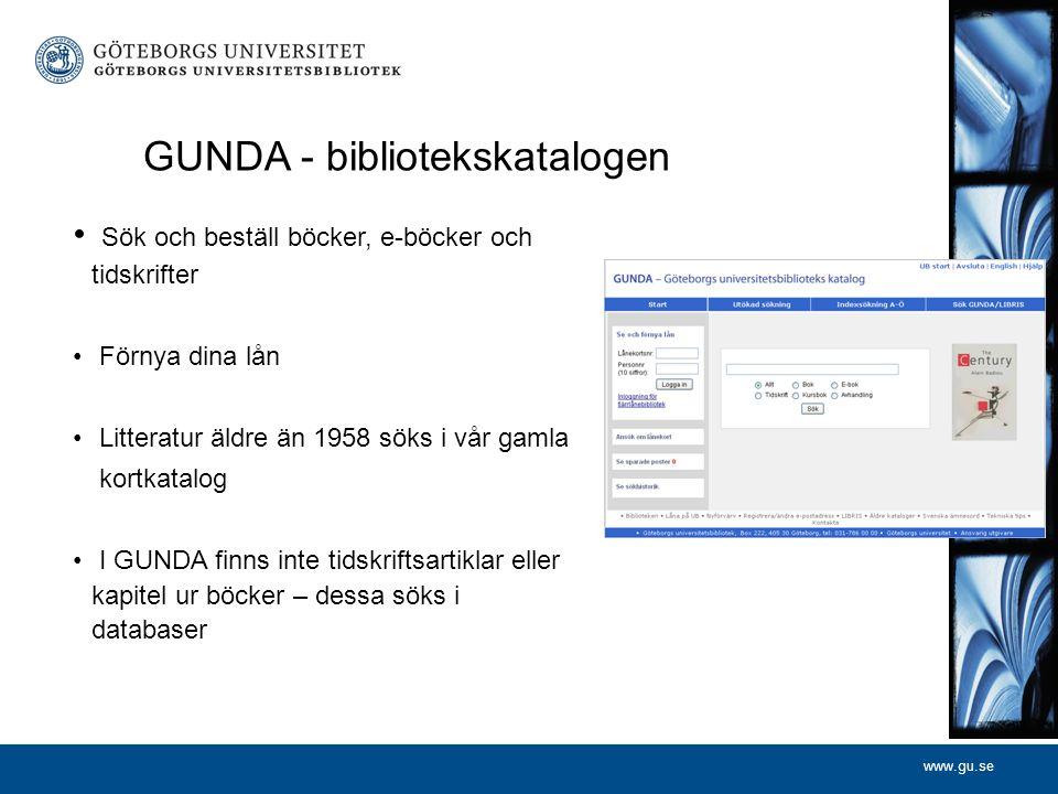 www.gu.se GUNDA - bibliotekskatalogen Sök och beställ böcker, e-böcker och tidskrifter Förnya dina lån Litteratur äldre än 1958 söks i vår gamla kortk