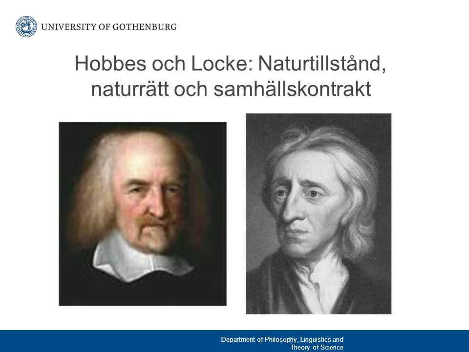 Hobbes och Locke: Naturtillstånd, naturrätt och samhällskontrakt Department of Philosophy, Linguistics and Theory of Science