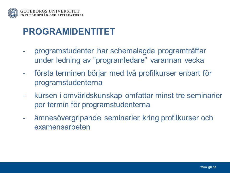 """www.gu.se PROGRAMIDENTITET -programstudenter har schemalagda programträffar under ledning av """"programledare"""" varannan vecka -första terminen börjar me"""