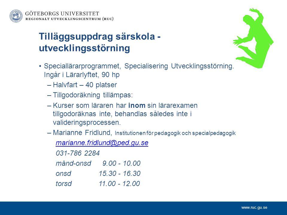 www.ruc.gu.se Tilläggsuppdrag särskola - utvecklingsstörning Speciallärarprogrammet, Specialisering Utvecklingsstörning.