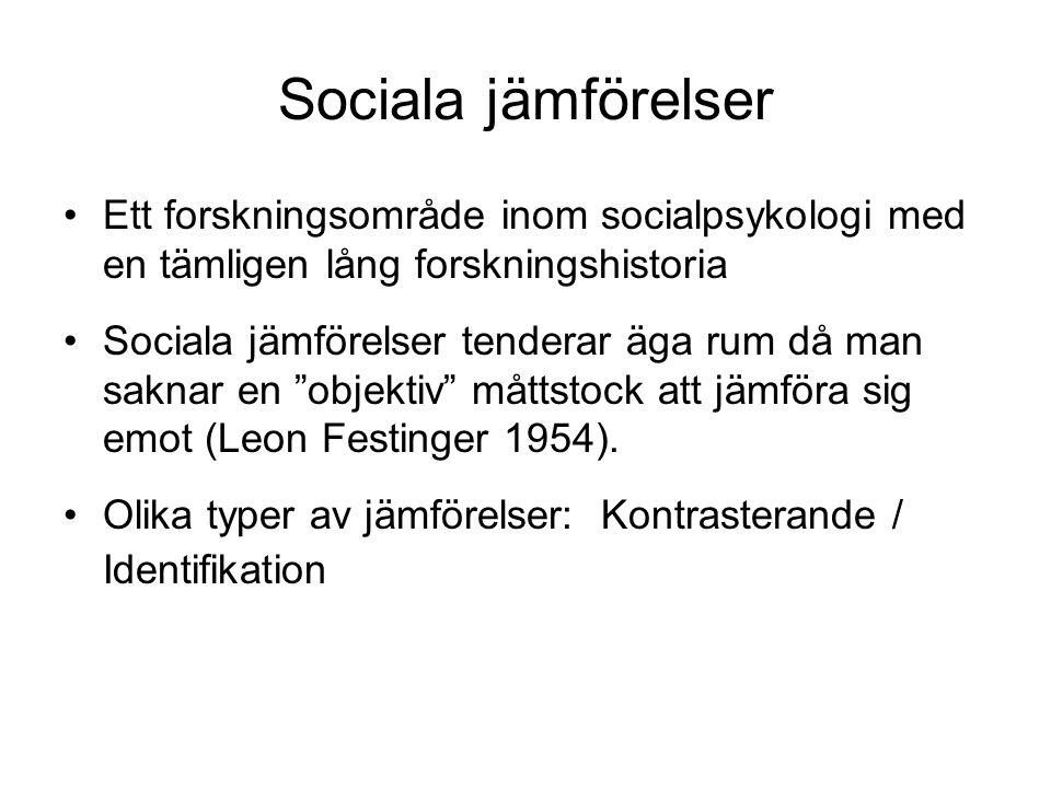 Sociala jämförelser Ett forskningsområde inom socialpsykologi med en tämligen lång forskningshistoria Sociala jämförelser tenderar äga rum då man saknar en objektiv måttstock att jämföra sig emot (Leon Festinger 1954).