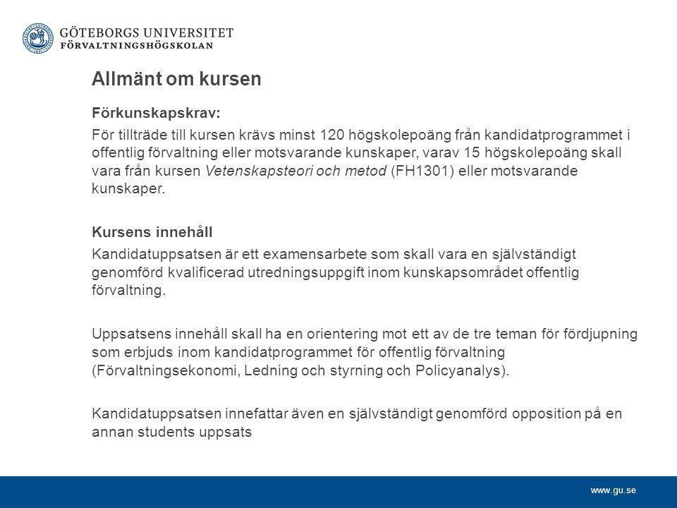 www.gu.se Allmänt om kursen Förkunskapskrav: För tillträde till kursen krävs minst 120 högskolepoäng från kandidatprogrammet i offentlig förvaltning e