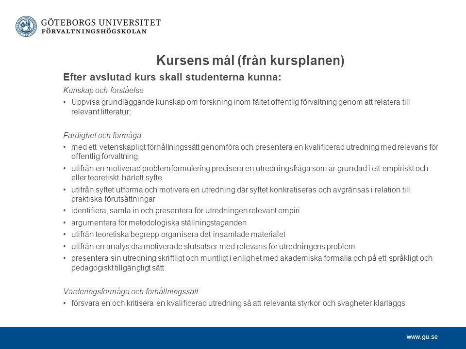 www.gu.se Kursens mål (från kursplanen) Efter avslutad kurs skall studenterna kunna: Kunskap och förståelse Uppvisa grundläggande kunskap om forskning