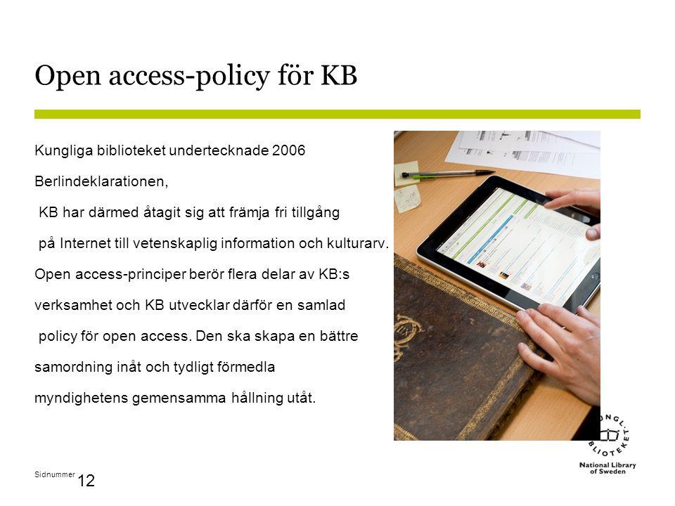 Sidnummer 12 Open access-policy för KB Kungliga biblioteket undertecknade 2006 Berlindeklarationen, KB har därmed åtagit sig att främja fri tillgång p