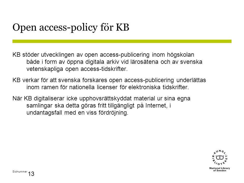 Sidnummer 13 Open access-policy för KB KB stöder utvecklingen av open access-publicering inom högskolan både i form av öppna digitala arkiv vid lärosä