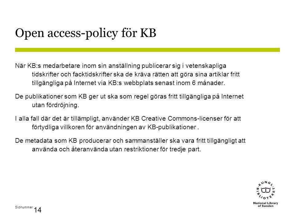 Sidnummer 14 Open access-policy för KB När KB:s medarbetare inom sin anställning publicerar sig i vetenskapliga tidskrifter och facktidskrifter ska de
