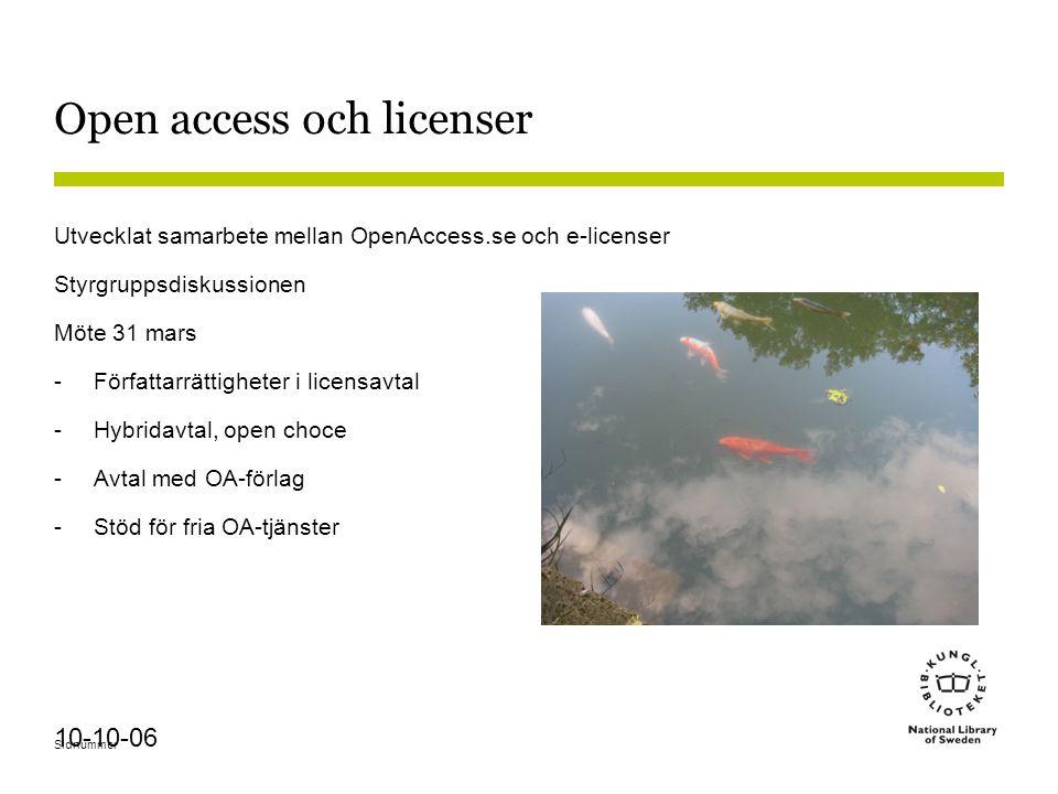 Sidnummer 10-10-06 Open access och licenser Utvecklat samarbete mellan OpenAccess.se och e-licenser Styrgruppsdiskussionen Möte 31 mars -Författarrätt