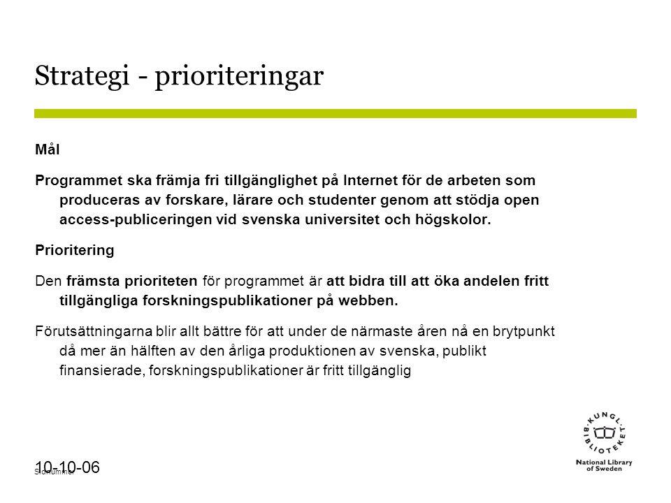Sidnummer 10-10-06 Strategi - prioriteringar Mål Programmet ska främja fri tillgänglighet på Internet för de arbeten som produceras av forskare, lärar