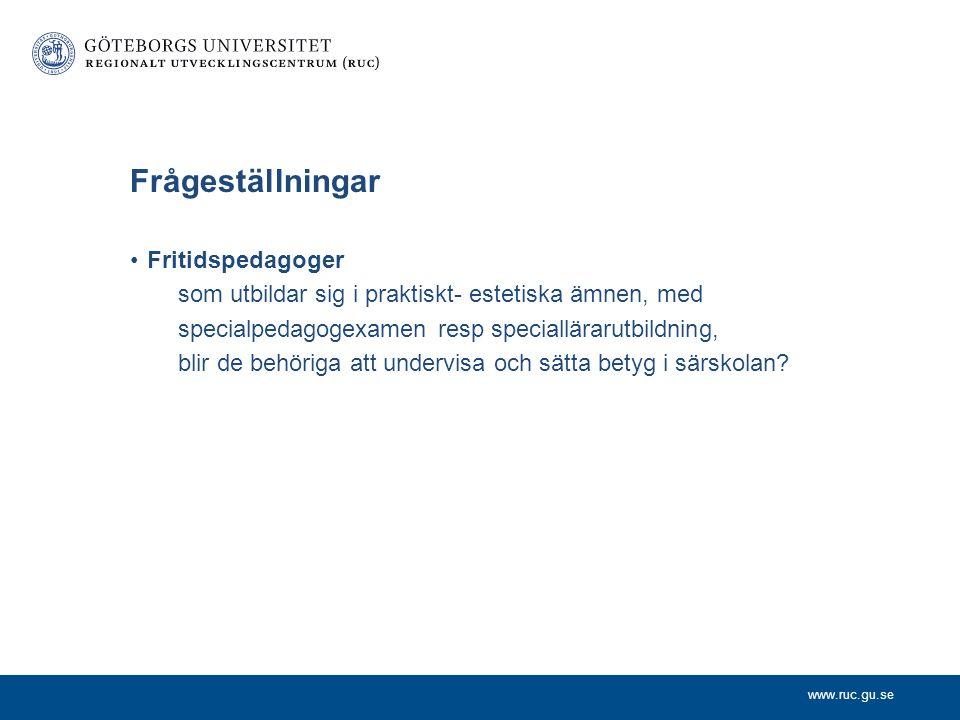 www.ruc.gu.se VAL – Vidareutbildning av lärare (8 lärosäten) Förskollärare/fritidspedagoger verksamma i särskolan kan antas till VAL –HT 13 inriktning