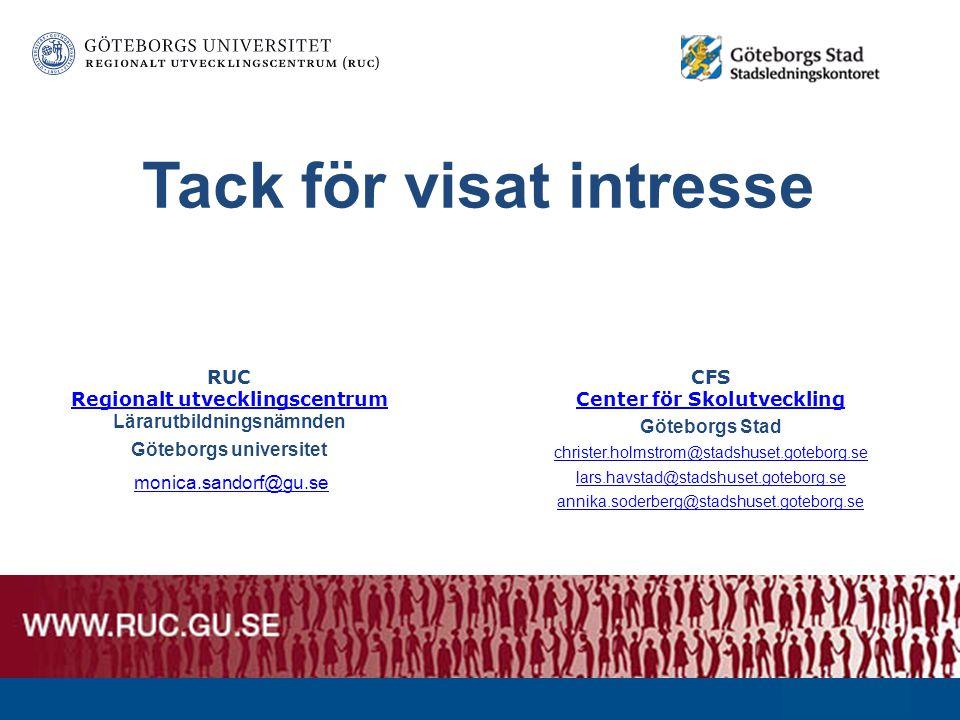 www.ruc.gu.se Panelsamtal Moderator – Christer Holmström, Center för skolutveckling, Gbg Skolverket –Lee Gleichmann Linnarsson –Lena Ålander Skolinspe